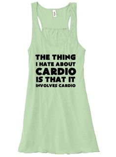The Thing I Hate About Cardio Is That It Involves Cardio Shirt - Running Tank Top - Crossfit Shirt - Workout Shirt For Women