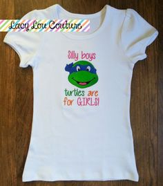 Silly Boys Turtles are for girls by LacyLouCouture on Etsy
