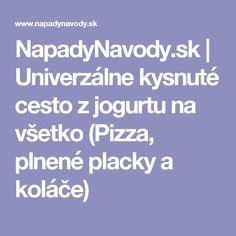 NapadyNavody.sk   Univerzálne kysnuté cesto z jogurtu na všetko (Pizza, plnené placky a koláče)