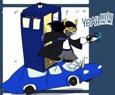 Vriska's got a TARDIS and a portal gun. Were all screwed.