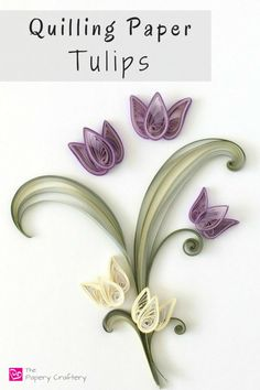 Quilling Paper Tulips ~ The perfect spring craft for quilling beginners! Neli Quilling, Quilling Images, Quilled Roses, Paper Quilling Cards, Paper Quilling Flowers, Paper Quilling Tutorial, Quilling Work, Origami And Quilling, Quilled Paper Art