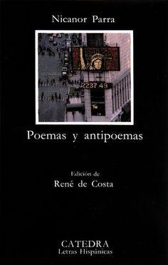 Poemas y Antipoemas de Parra https://www.amazon.com/dp/8437607779/ref=cm_sw_r_pi_dp_x_y9UZzbYAP6PAQ