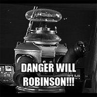 I need Will Robinson's robot. Who better to warn me of people I need to walk away from?