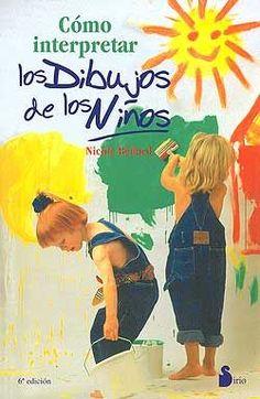 Cómo interpretar los dibujos de los niños / Nicole Bédard