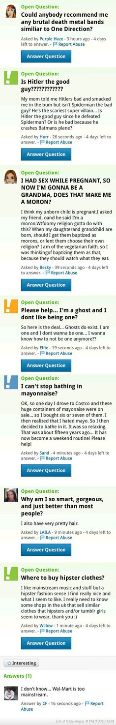 Meanwhile On Yahoo! Answers I don't even know how to respond to the third one!