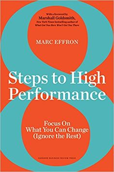 PDF DOWNLOAD 8 Steps To High Performance Focus On What You Can Change Ignore The Rest Free Epub MOBI EBooks