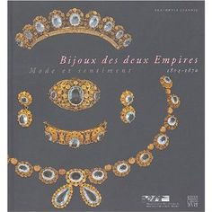 Bijoux des deux Empires 1804-1870 : Mode et sentiment - Claudette Joannis - Somogy 2004 - 174pp  -- out of stock