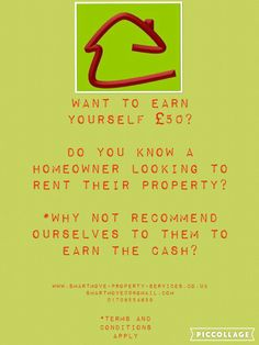 EARN £50   Are you able to recommend any homeowners or landlords to us that would be looking to let their property with ourselves?   If you do once the property has been let we will pay you £50!   Call or email us for further details or to recommendations.