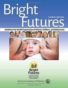 EBook Bright Futures: Guidelines for Health Supervision of Infants, Children, and Adolescents Author American Academy of Pediatrics , Joseph F. MD FAAP, et al. Review Of Systems, American Academy Of Pediatrics, Family Support, Social Determinants Of Health, Science Books, Bright Future, Health Promotion, Injury Prevention, Oral Health