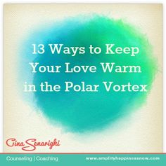 13 Ways to Keep Your Love Warm in the Polar Vortex