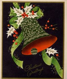 A green bell with white holly and green … - Christmas Cards Images Vintage, Vintage Christmas Images, Old Christmas, Old Fashioned Christmas, Retro Christmas, Christmas Bells, Vintage Holiday, Christmas Pictures, Christmas Crafts