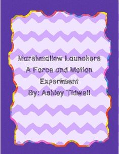 Marshmallow Launchers Lab- A fun hands-on experiment that allows students to observe force and motion!