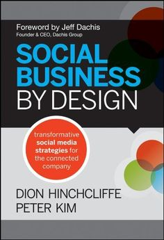 Social Business By Design: Transformative Social Media Strategies for the Connected Company by Dion Hinchcliffe, http://www.amazon.com/gp/product/1118273214/ref=cm_sw_r_pi_alp_1RWEpb0JG3GZQ