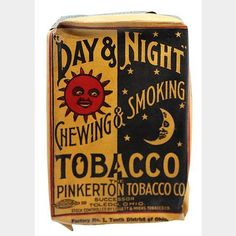 """soft pack style tobacco pack for Pinkerton Tobacco Co.'s """"Day & Night"""" brand tobacco. Wooden Cigar Boxes, Moon Child, Cigars, Vintage Designs, Packaging Design, Tin, Packing, Night, Antiques"""