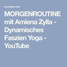 MORGENROUTINE mit Amiena Zylla - Dynamisches Faszien Yoga - YouTube
