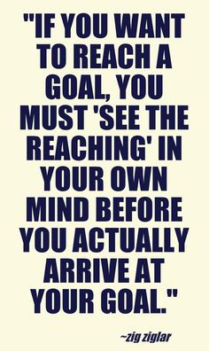 Reach for your goals and dream big. #zigziglar #motivation #quotes