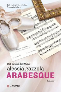 Se il destino ti tira in ballo ... preparati a ballare. http://pupottina.blogspot.it/2017/12/arabesque-di-alessia-gazzola.html