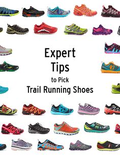Good advice on how to choose trail running shoes.