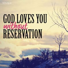 God loves you!