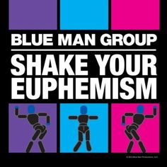 Shake Your Euphemism Blue Man Group | Format: MP3 Music, http://www.amazon.com/dp/B009BKUVXQ/ref=cm_sw_r_pi_dp_aCszqb137ZE2C