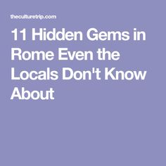 11 Hidden Gems in Rome Even the Locals Don't Know About