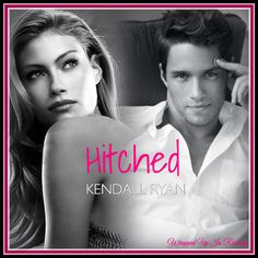 Hitched by Kendall Ryan- Olivia & Noah
