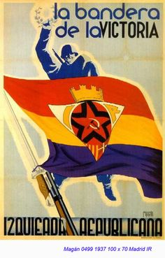 Spain - - GC - poster - Magam, The flag of victory (Republican Left) Spanish War, History Posters, Propaganda Art, Political Posters, Military History, Civilization, Vintage Posters, Illustrations Posters, Victorious