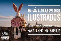 AYUDA PARA MAESTROS: 5 álbumes ilustrados muy especiales para leer en f...