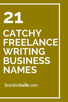 21 Catchy Freelance Writing Business Names