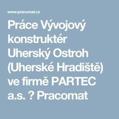 Práce Vývojový konstruktér Uherský Ostroh (Uherské Hradiště) ve firmě PARTEC a.s. ❤ Pracomat Boarding Pass