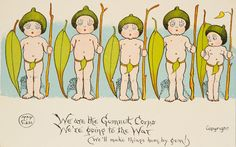'We are the Gumnut Corps…' , 1916 May Gibbs, chromolithograph print, PXD 304/vol 11/ 6 This is perhaps the best known of the 33 patriotic postcard designs produced by May Gibbs during World War I.
