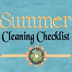 My Life's a Treasure: Summer Cleaning Checklist
