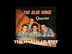 ▶ The Haven of Rest The Blue Ridge Quartet - YouTube