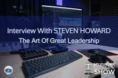 My Future Business Show Interview With STEVEN HOWARD #TheArtOfGreatLeadership #StevenHoward  Hi, and welcome to the show!  On today's My Future Business Show I have the pleasure of spending time with award-winning author of 21 leadership, business and motivational books, Mr. Steven Howard talking about the art of great leadership.  Having lived in Australia, Singapore and the USA, and now residing in Southern California, Steven is recognized worldwide for his international and multicultural… On Today, Public Relations, Insight, How To Become, Interview, This Book, Book 1, Future, State University