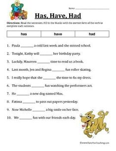 Free Verb Worksheet teaching Has, Have, and Had. Read the sentences. Fill in the blanks with the correct form of the verb to complete each sentence.Brought to you by Have Fun Teaching!