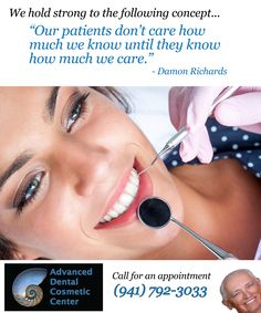 Advanced Dental Cosmetic Center cares about you.
