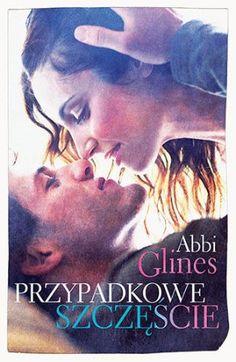 """Abbi Glines, """"Przypadkowe szczęście"""", przeł. Agata Żbikowska, Pascal, Bielsko-Biała 2014. 320 stron"""