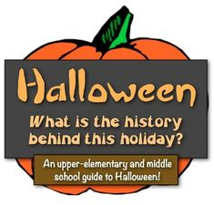 Halloween: What is the History behind this Holiday?  (A guide to Halloween!)