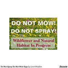 Shop Do Not Spray Do Not Mow Sign created by LawnWisdom. Yard Service, Custom Yard Signs, Corrugated Plastic, Conditioner, Sayings, Gardening, Lyrics, Lawn And Garden, Horticulture
