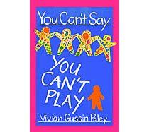 You Can't Say You Can't Play. Every teacher should read Paley and learn to practice her reflectiveness.