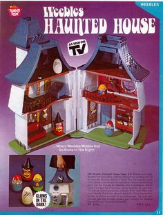 Weebles Haunted House, my brother had this and I had the Weebles Mickey Mouse Club.