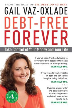 Debt-Free Forever: Take Control of Your Money and Your Life                                                                                                                                                                                 More