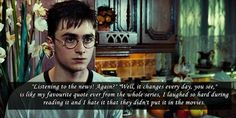 They should\ve put more of Harry\s sarcasm into the movies. He had some great one liners