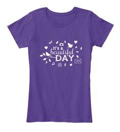 It's A Beautiful Day Purple T-Shirt Front