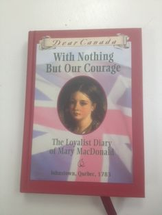 Dear Canada, With Nothing But Courage book - merrilymerrily.ca