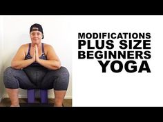 Beginners Plus Size Yoga Modifications - squat figure 4 triangle warrior - YouTube