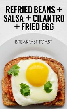 Refried Beans + Salsa + Cilantro + Fried Egg   21 Ideas For Energy-Boosting Breakfast Toasts