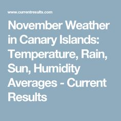 November Weather in Canary Islands: Temperature, Rain, Sun, Humidity Averages - Current Results