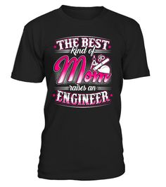 # ENGINEER - BEST KIND OF MOM .  Guaranteed safe and secure checkout via: VISA | MC | DISC | AMEX | PAYPALTIP: SHARE it with your friends, order together andSAVEon shipping.