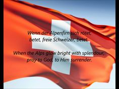 "National Anthem of Switzerland - ""Schweizerpsalm"" (Swiss Psalm) GERMAN VERSION Includes lyrics in both German and English. National Anthem, National Flag, Houston City, Praying To God, Chief Of Staff, Flags Of The World, Beautiful Places To Travel, City Council, Central Europe"